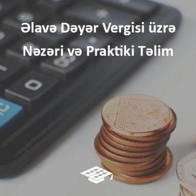 ƏDV, Əlavə Dəyər Vergisi, Praktiki təlim,